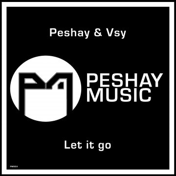 Peshay & Vsy - Let It Go